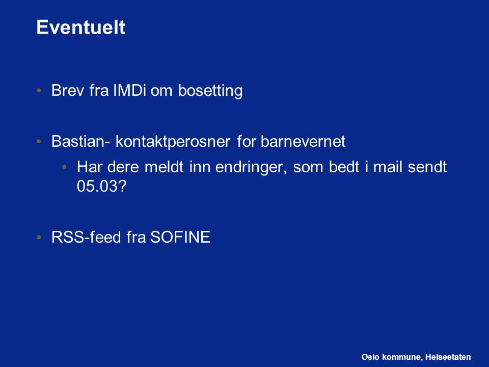 Oslo kommune, Helseetaten Brev fra IMDi om bosetting Bastian- kontaktperosner for barnevernet Har dere meldt inn endringer, som bedt i mail sendt 05.0