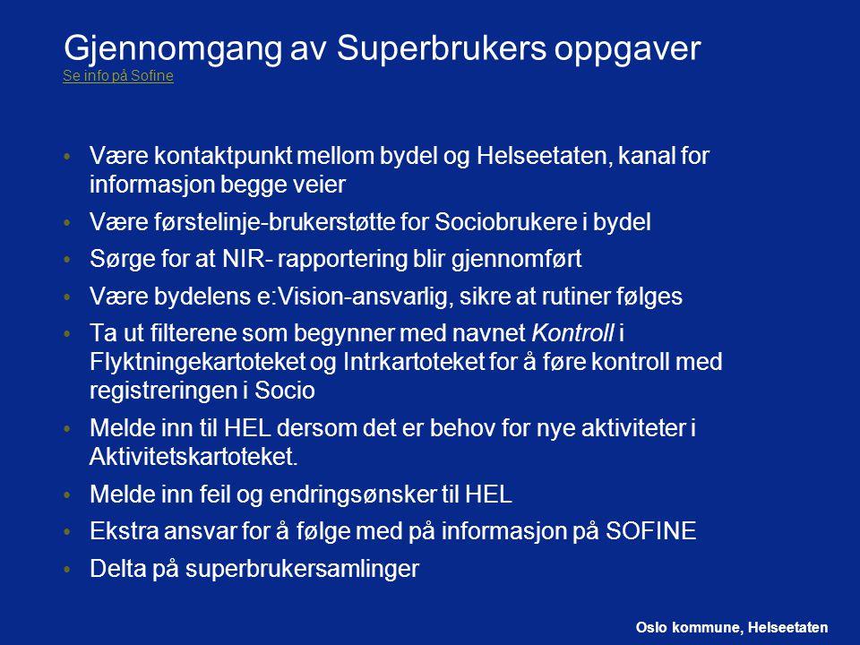 Oslo kommune, Helseetaten Gjennomgang av Superbrukers oppgaver Se info på Sofine Se info på Sofine Være kontaktpunkt mellom bydel og Helseetaten, kana