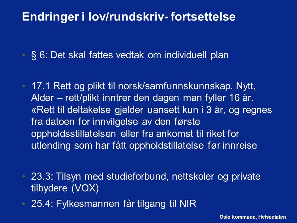 Oslo kommune, Helseetaten Endringer i lov/rundskriv- fortsettelse § 6: Det skal fattes vedtak om individuell plan 17.1 Rett og plikt til norsk/samfunn