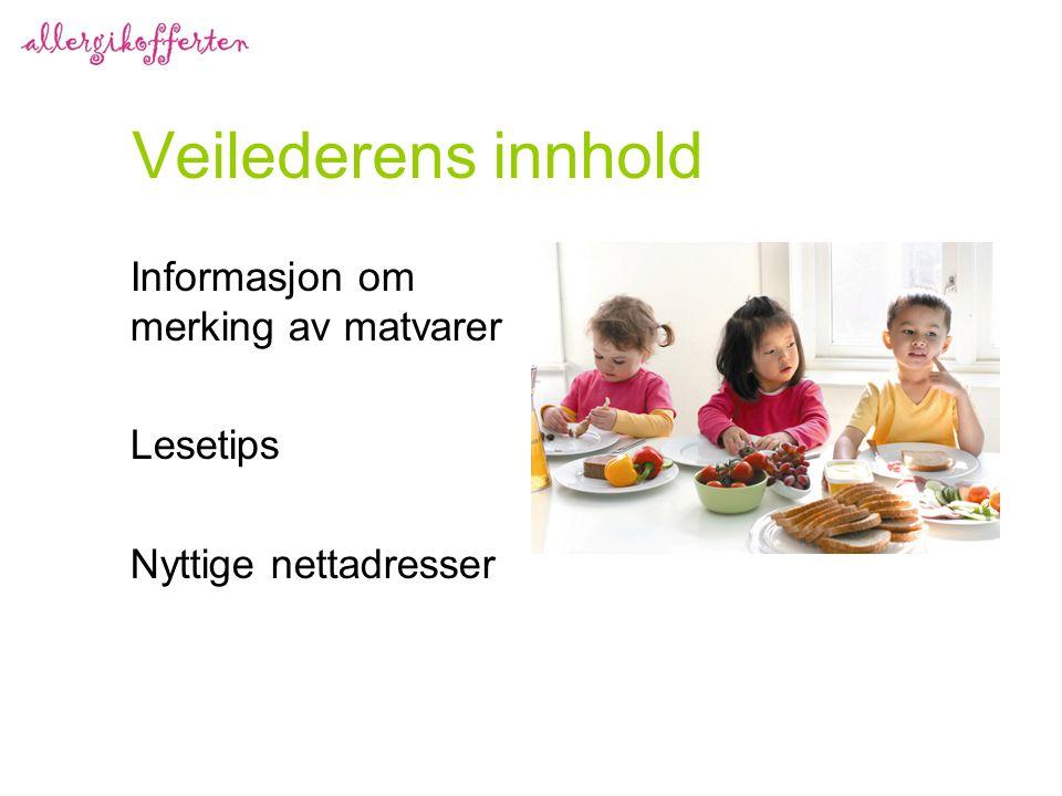 Veilederens innhold Informasjon om merking av matvarer Lesetips Nyttige nettadresser