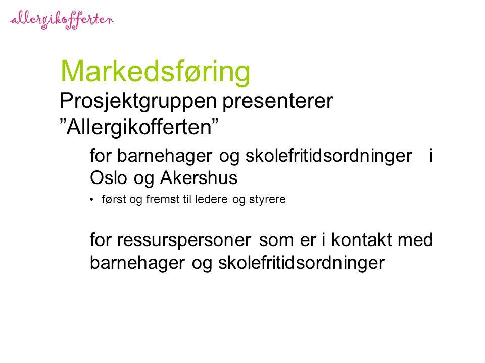 Markedsføring Prosjektgruppen presenterer Allergikofferten for barnehager og skolefritidsordninger i Oslo og Akershus først og fremst til ledere og styrere for ressurspersoner som er i kontakt med barnehager og skolefritidsordninger