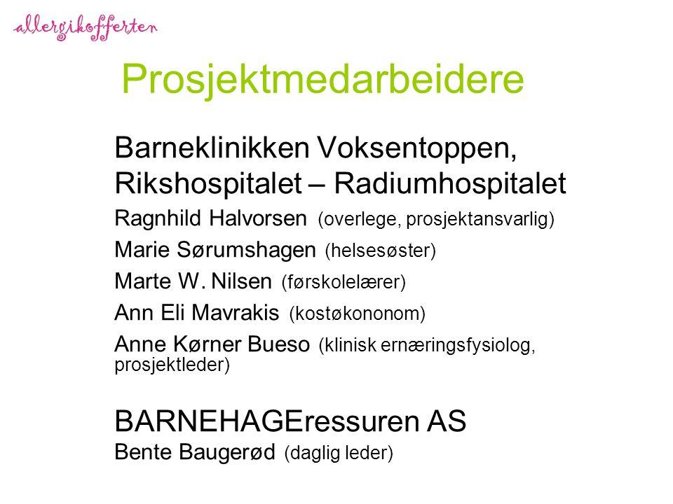 Prosjektmedarbeidere Barneklinikken Voksentoppen, Rikshospitalet – Radiumhospitalet Ragnhild Halvorsen (overlege, prosjektansvarlig) Marie Sørumshagen