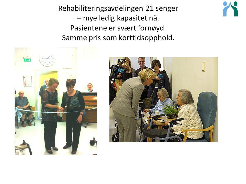 Rehabiliteringsavdelingen 21 senger – mye ledig kapasitet nå. Pasientene er svært fornøyd. Samme pris som korttidsopphold.