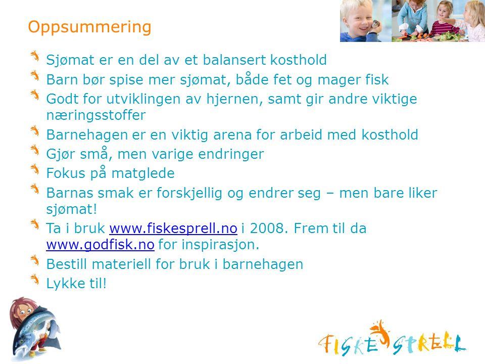 Oppsummering Sjømat er en del av et balansert kosthold Barn bør spise mer sjømat, både fet og mager fisk Godt for utviklingen av hjernen, samt gir and
