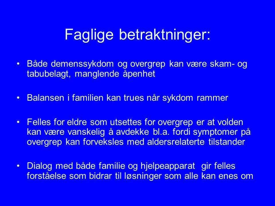 Faglige betraktninger: Både demenssykdom og overgrep kan være skam- og tabubelagt, manglende åpenhet Balansen i familien kan trues når sykdom rammer F
