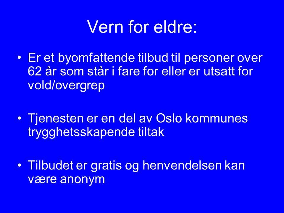 Vern for eldre: Er et byomfattende tilbud til personer over 62 år som står i fare for eller er utsatt for vold/overgrep Tjenesten er en del av Oslo ko