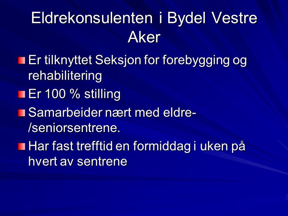 Eldrekonsulenten i Bydel Vestre Aker Er tilknyttet Seksjon for forebygging og rehabilitering Er 100 % stilling Samarbeider nært med eldre- /seniorsentrene.
