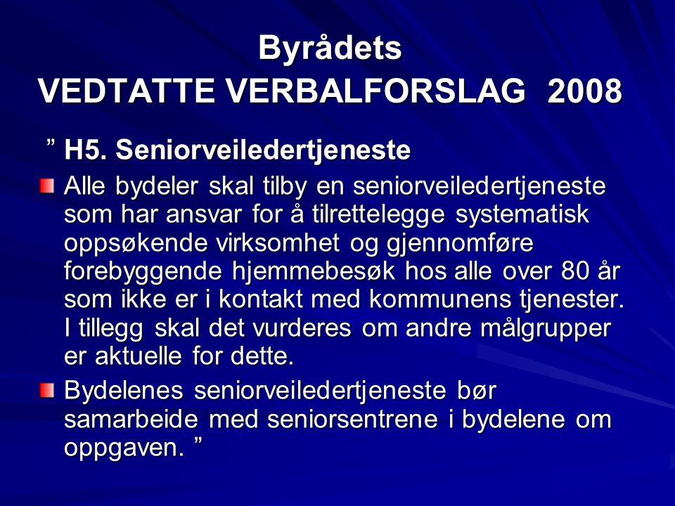 Byrådets VEDTATTE VERBALFORSLAG 2008 H5.Seniorveiledertjeneste H5.