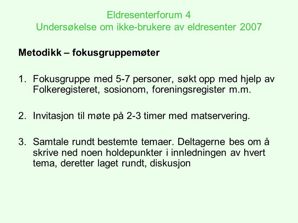 Eldresenterforum 4 Undersøkelse om ikke-brukere av eldresenter 2007 Samtaletemaer Hva vet du om eldresenter.