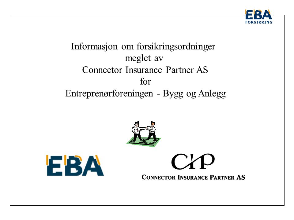 Informasjon om forsikringsordninger meglet av Connector Insurance Partner AS for Entreprenørforeningen - Bygg og Anlegg