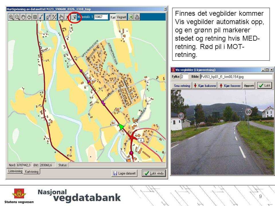 99 Finnes det vegbilder kommer Vis vegbilder automatisk opp, og en grønn pil markerer stedet og retning hvis MED- retning. Rød pil i MOT- retning.