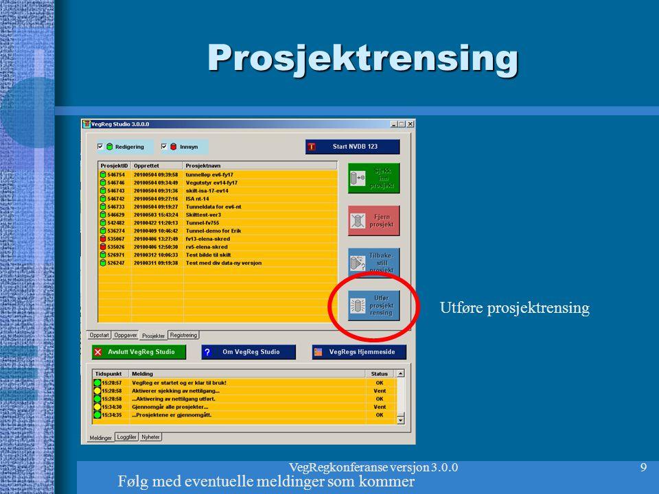 VegRegkonferanse versjon 3.0.010 Magne Brækkens mangeårige ønske.