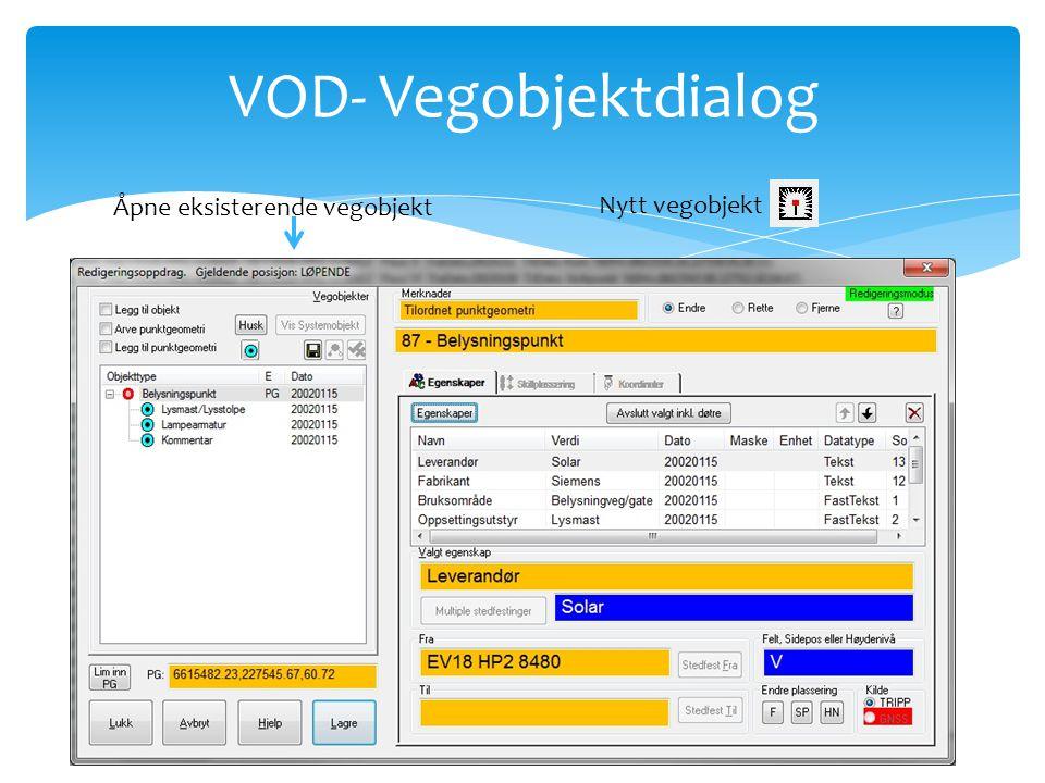 VOD- Vegobjektdialog Åpne eksisterende vegobjekt Nytt vegobjekt