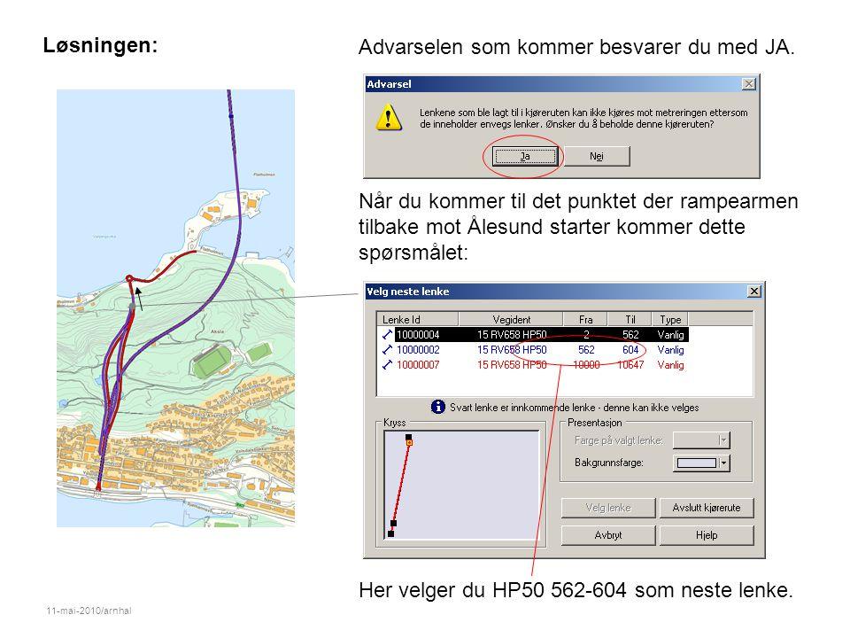 11-mai-2010/arnhal Løsningen: Når du kommer til det punktet der rampearmen tilbake mot Ålesund starter kommer dette spørsmålet: Her velger du HP50 562-604 som neste lenke.