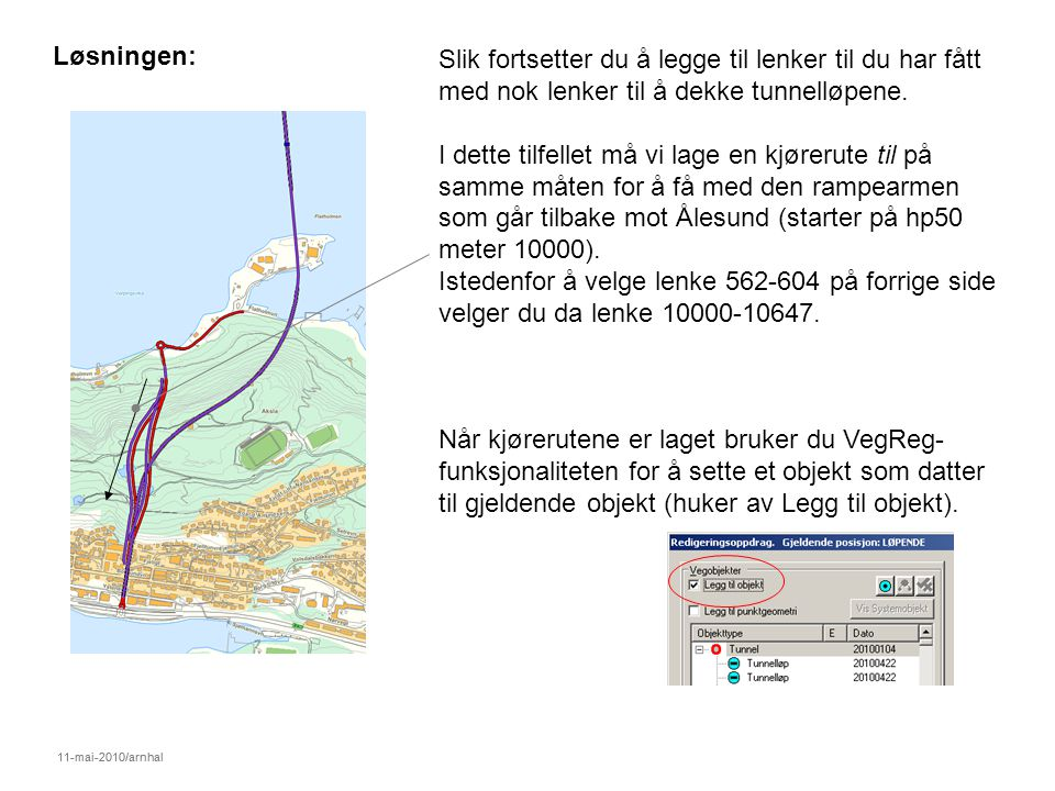 11-mai-2010/arnhal Løsningen: Slik fortsetter du å legge til lenker til du har fått med nok lenker til å dekke tunnelløpene.