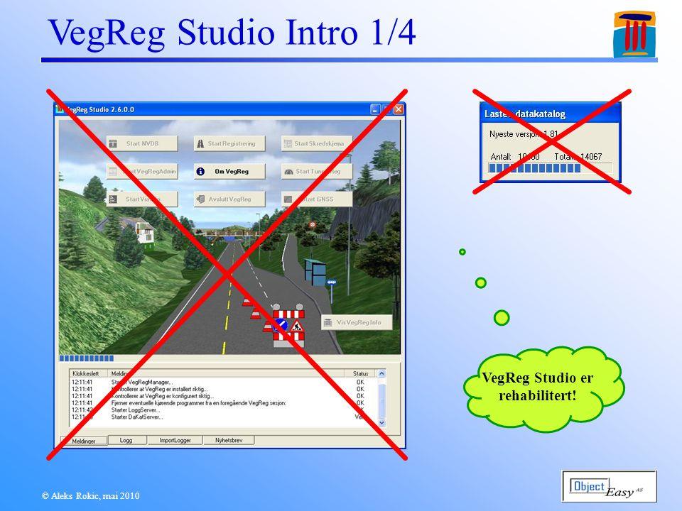 © Aleks Rokic, mai 2010 VegReg Studio Intro 1/4 VegReg Studio er rehabilitert!