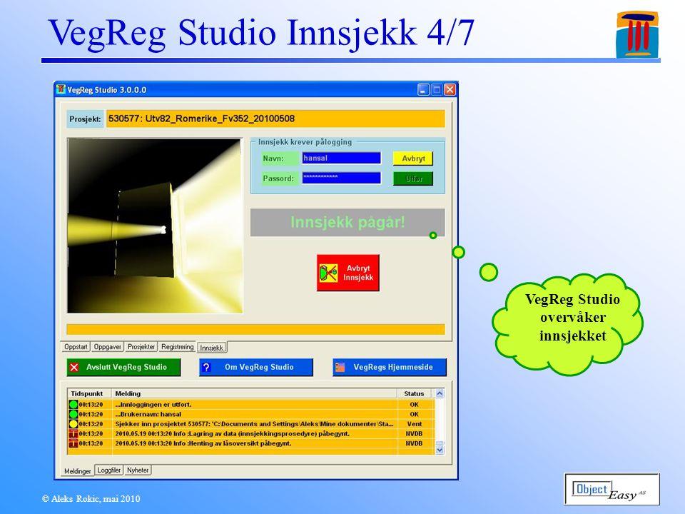 © Aleks Rokic, mai 2010 VegReg Studio Innsjekk 4/7 VegReg Studio overvåker innsjekket