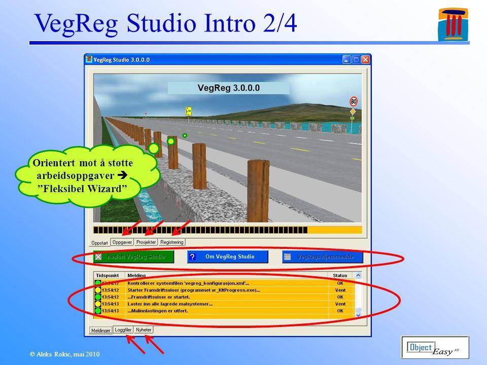 © Aleks Rokic, mai 2010 VegReg Studio Intro 3/4 Kun 3 standard loggfiler  Feilsøking VegRegLog.txt: Nyttig hvis noe går galt generelt sett.