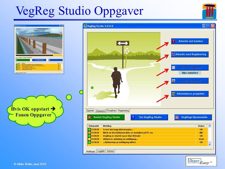 © Aleks Rokic, mai 2010 VegReg Studio Oppgaver Hvis OK oppstart  Fanen Oppgaver