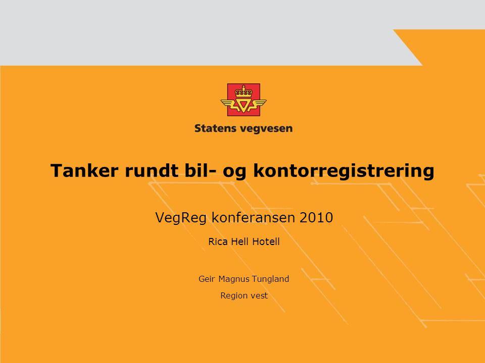 Tanker rundt bil- og kontorregistrering VegReg konferansen 2010 Rica Hell Hotell Geir Magnus Tungland Region vest