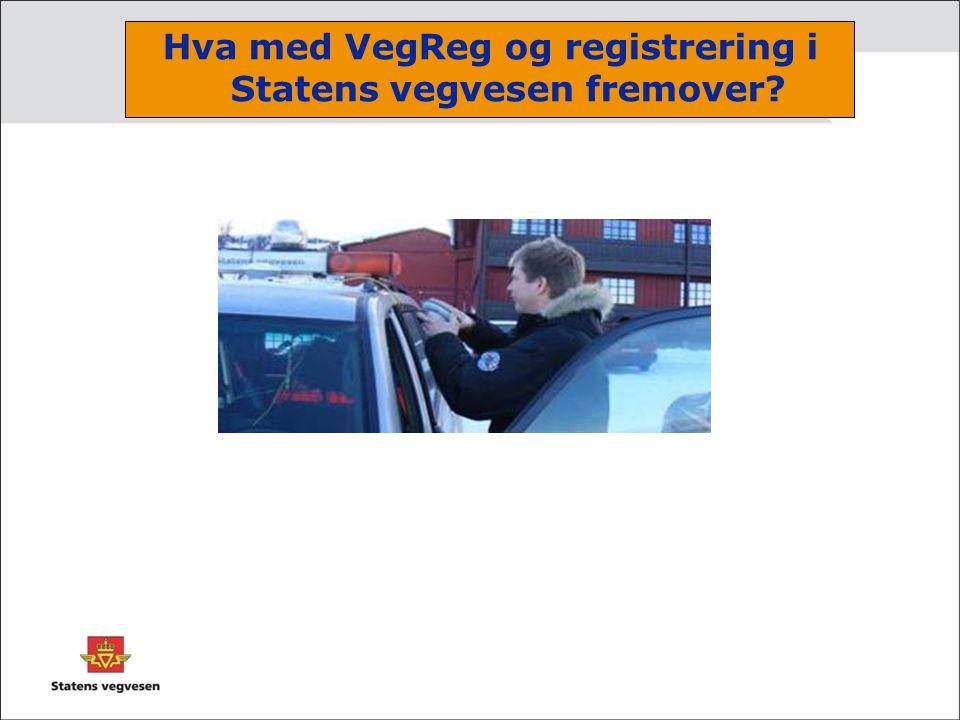 Hva med VegReg og registrering i Statens vegvesen fremover?