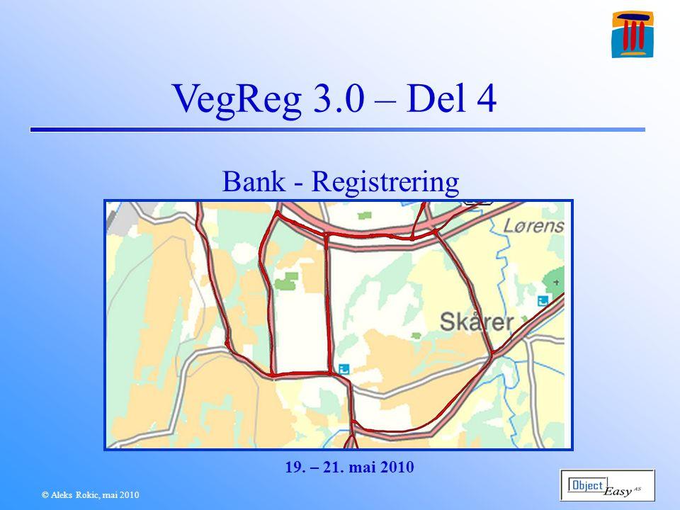 © Aleks Rokic, mai 2010 VegReg Studio: Fanen Oppstart Til testere: Pass på hvilken DB du arbeider mot!!.