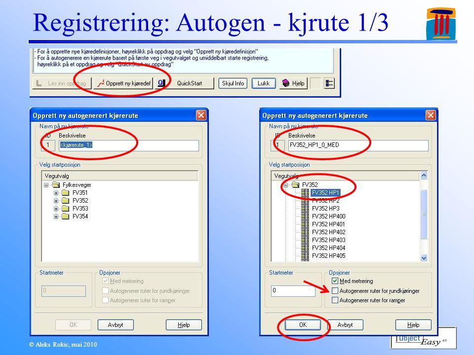 © Aleks Rokic, mai 2010 Registrering: Autogen - kjrute 1/3