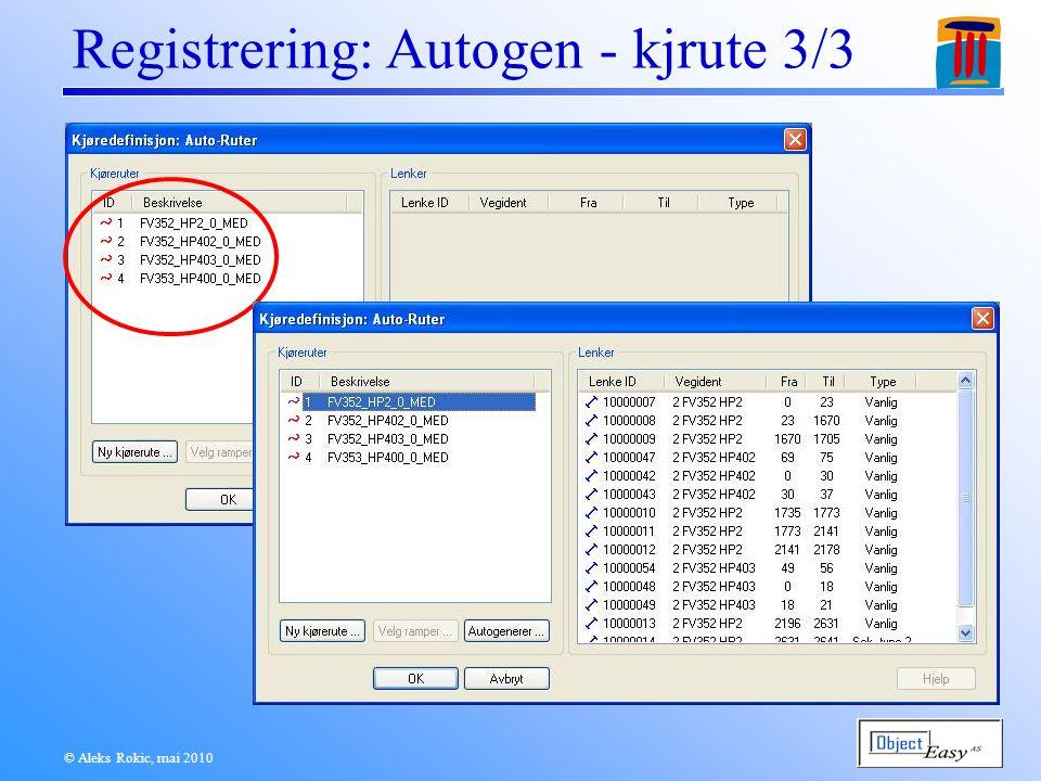 © Aleks Rokic, mai 2010 Registrering: Autogen - kjrute 3/3