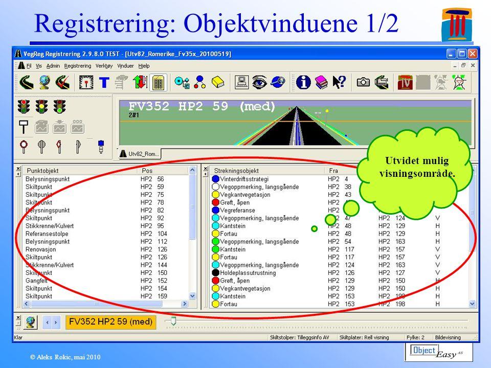 © Aleks Rokic, mai 2010 Registrering: Objektvinduene 1/2 Utvidet mulig visningsområde.