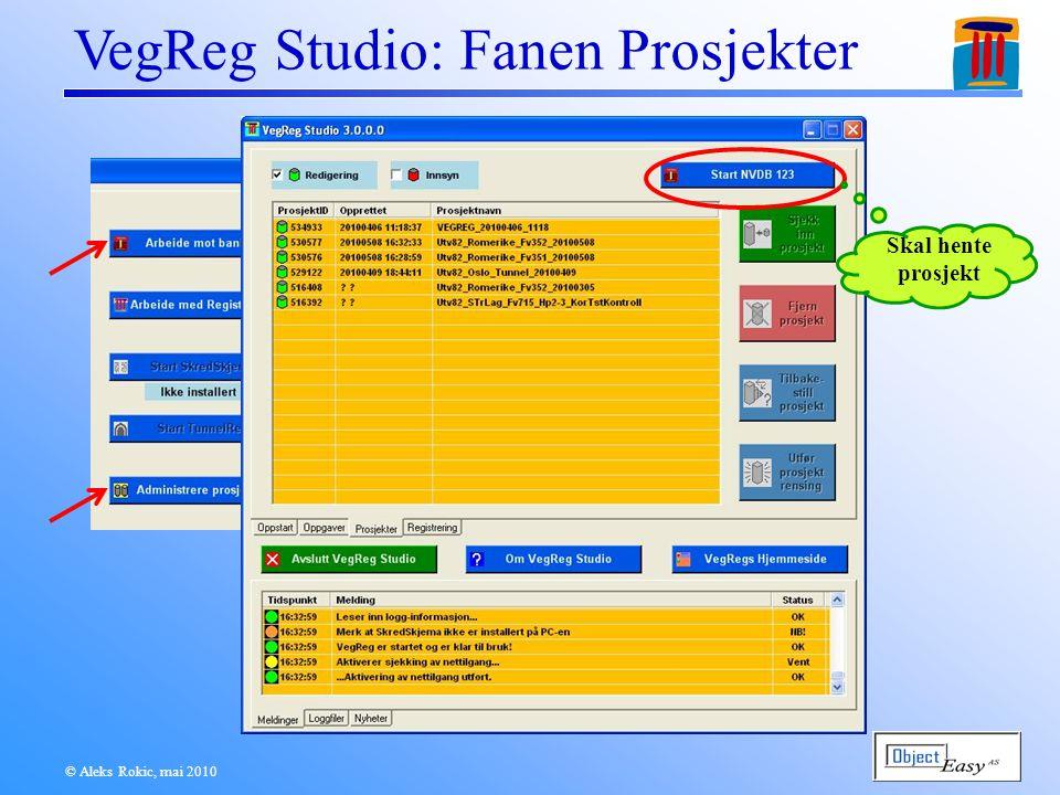 © Aleks Rokic, mai 2010 VegReg Studio: Fanen Prosjekter Skal hente prosjekt