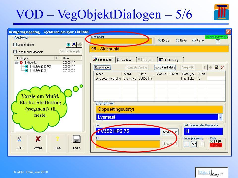 © Aleks Rokic, mai 2010 VOD – VegObjektDialogen – 5/6 Varsle om MuSf.