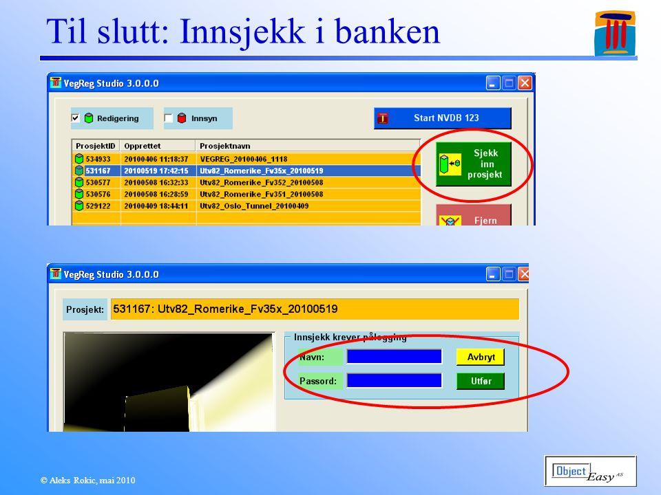 © Aleks Rokic, mai 2010 Til slutt: Innsjekk i banken