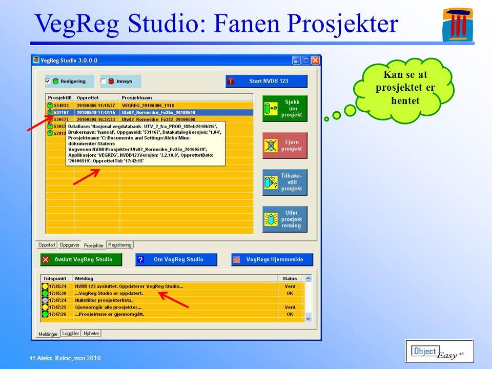 © Aleks Rokic, mai 2010 VegReg Studio: Fanen Prosjekter Kan se at prosjektet er hentet