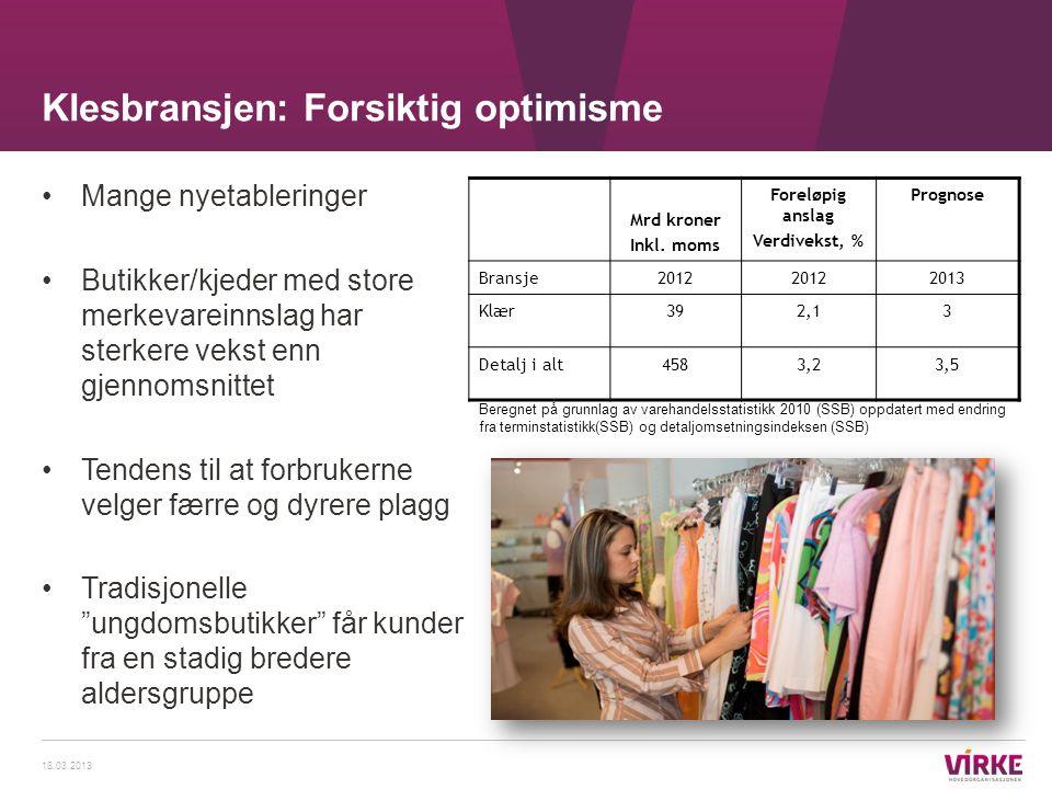 Mange nyetableringer Butikker/kjeder med store merkevareinnslag har sterkere vekst enn gjennomsnittet Tendens til at forbrukerne velger færre og dyrer