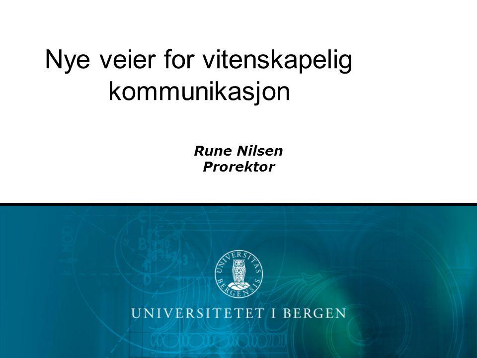 Rune Nilsen Prorektor Nye veier for vitenskapelig kommunikasjon