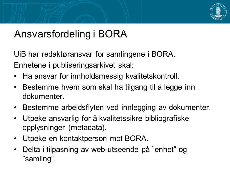 Ansvarsfordeling i BORA UiB har redaktøransvar for samlingene i BORA.