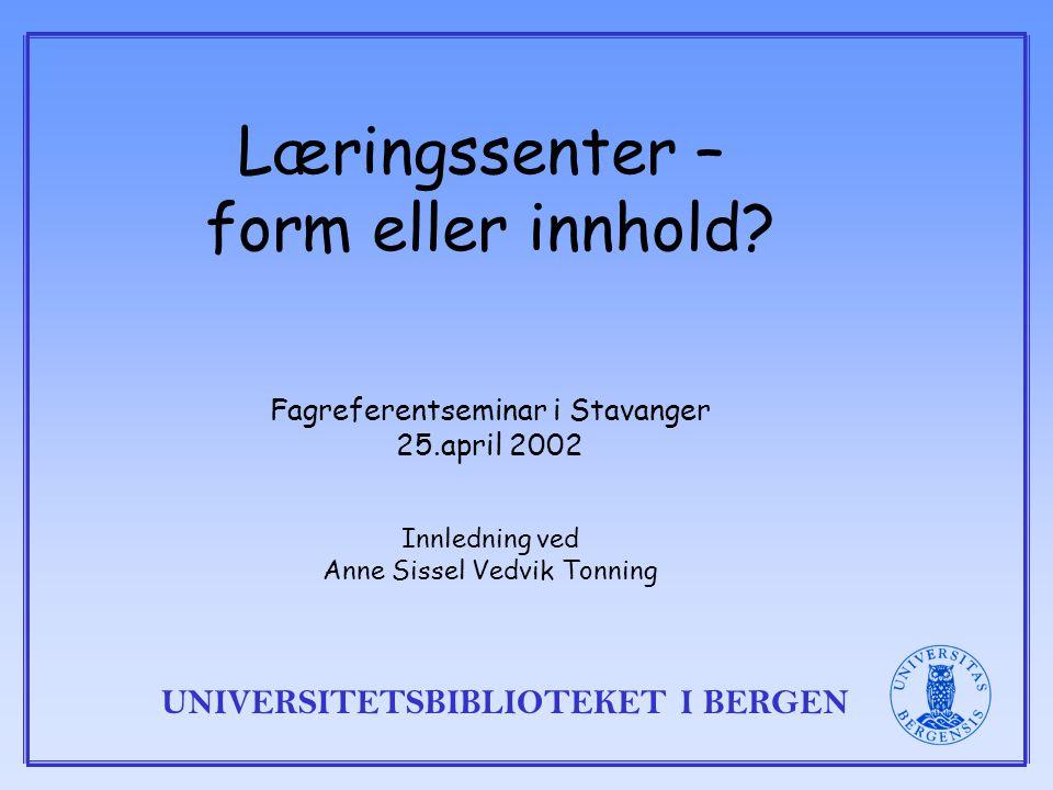 UNIVERSITETSBIBLIOTEKET I BERGEN Læringssenter Keiserens nye klær.