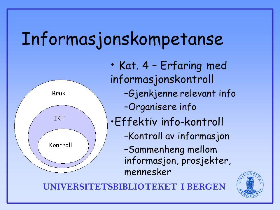 UNIVERSITETSBIBLIOTEKET I BERGEN Informasjonskompetanse Kat.