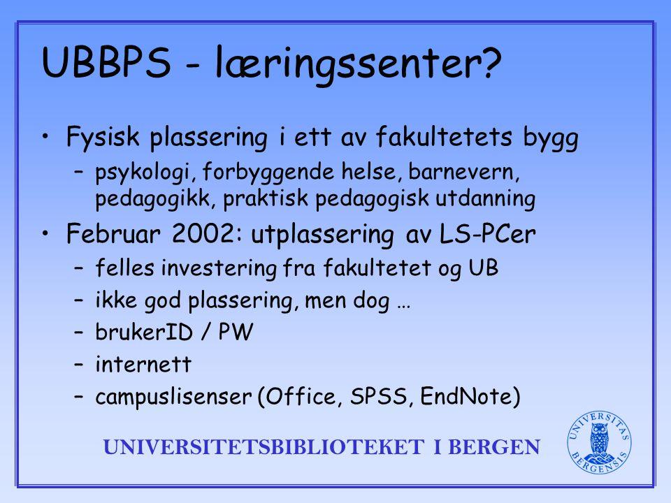 UNIVERSITETSBIBLIOTEKET I BERGEN UBBPS - læringssenter.