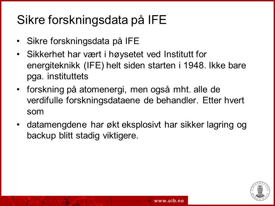 Sikre forskningsdata på IFE Sikkerhet har vært i høysetet ved Institutt for energiteknikk (IFE) helt siden starten i 1948.