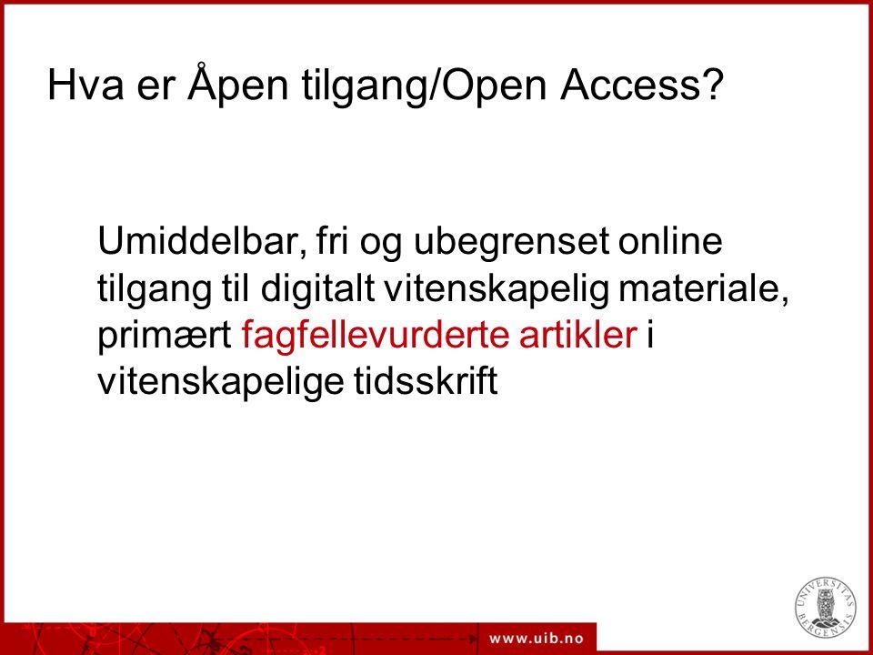 Open Access - grunnprinsipper  Vitenskapelige publikasjoner gjøres åpent tilgjengelig på internett  Brukerne har rett til å lese, laste ned, kopiere, distribuere, skrive ut og lenke til fulltekst  Forfatteren beholder opphavsretten til publikasjonen
