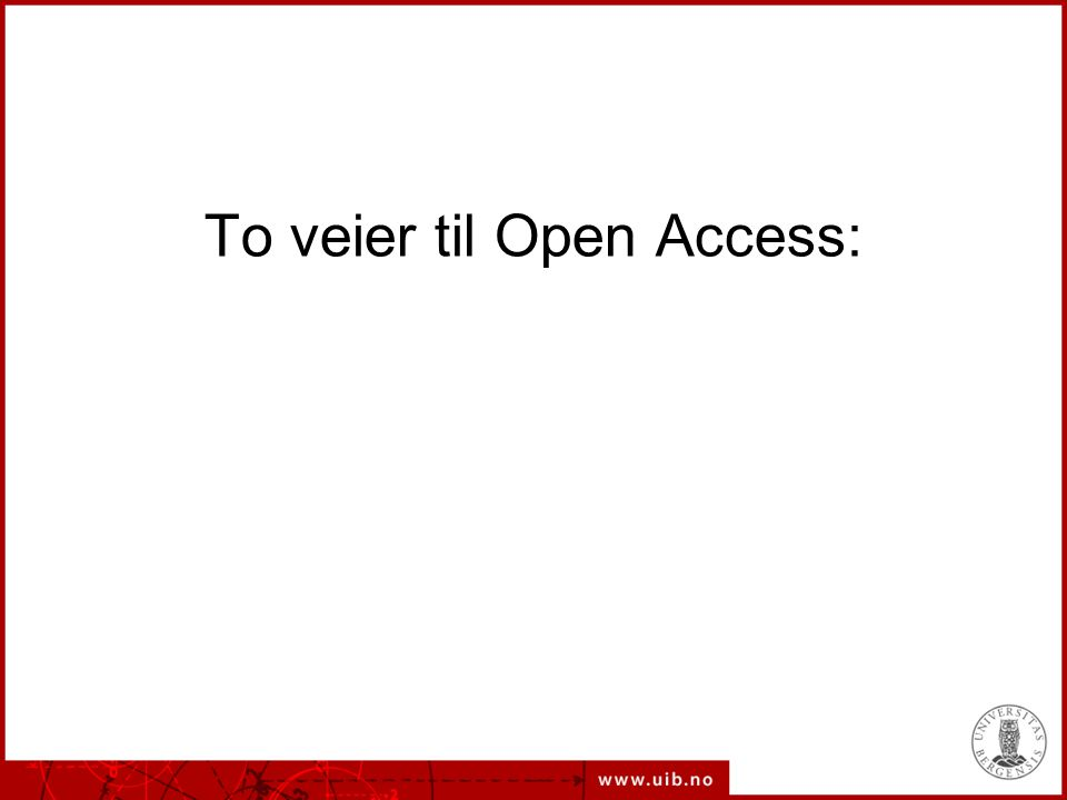 To veier til Open Access: