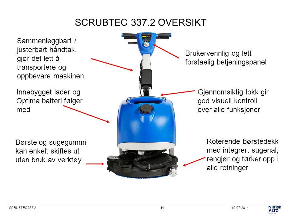 19-07-2014SCRUBTEC 337.211 SCRUBTEC 337.2 OVERSIKT Sammenleggbart / justerbart håndtak, gjør det lett å transportere og oppbevare maskinen Innebygget lader og Optima batteri følger med Børste og sugegummi kan enkelt skiftes ut uten bruk av verktøy.