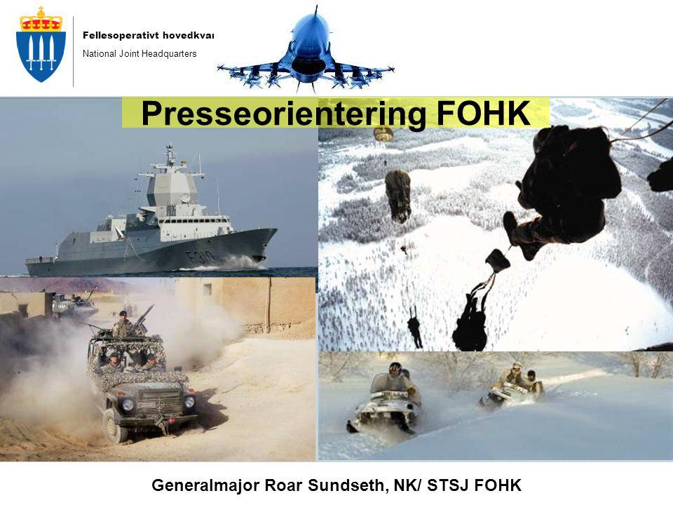 Fellesoperativt hovedkvarter National Joint Headquarters Oppdrag/ Oppgave Sj FOHK utøver i fred, krise, væpnet konflikt og krig, kommando over de nasjonale styrker som FSJ tildeler.