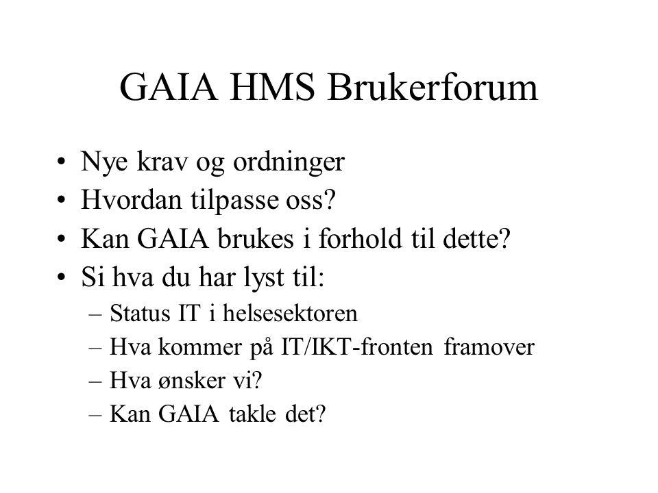 GAIA HMS Brukerforum Nye krav og ordninger Hvordan tilpasse oss.