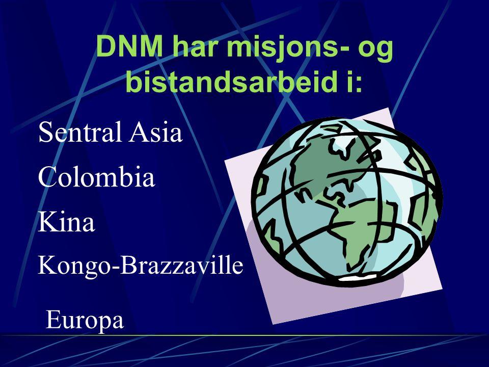 DNM har misjons- og bistandsarbeid i: Kongo-Brazzaville Kina Colombia Sentral Asia Europa