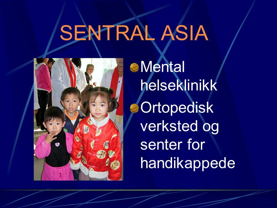 SENTRAL ASIA Mental helseklinikk Ortopedisk verksted og senter for handikappede