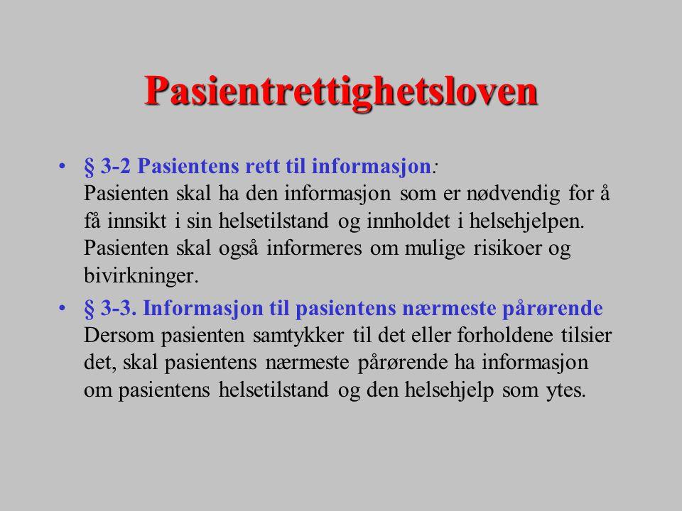 Pasientrettighetsloven § 3-2 Pasientens rett til informasjon: Pasienten skal ha den informasjon som er nødvendig for å få innsikt i sin helsetilstand