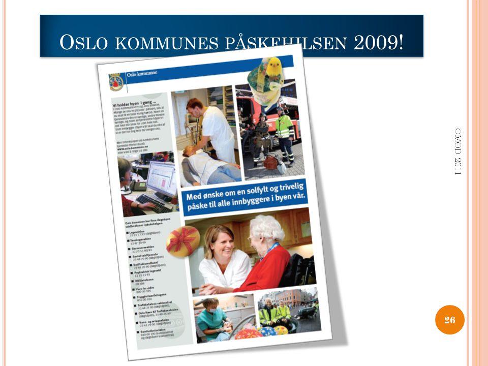 O SLO KOMMUNES PÅSKEHILSEN 2009! 26 OMOD 2011