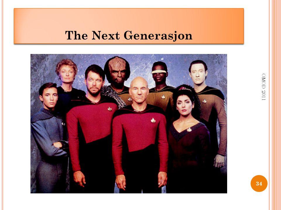34 OMOD 2011 ___________ __ ______ The Next Generasjon